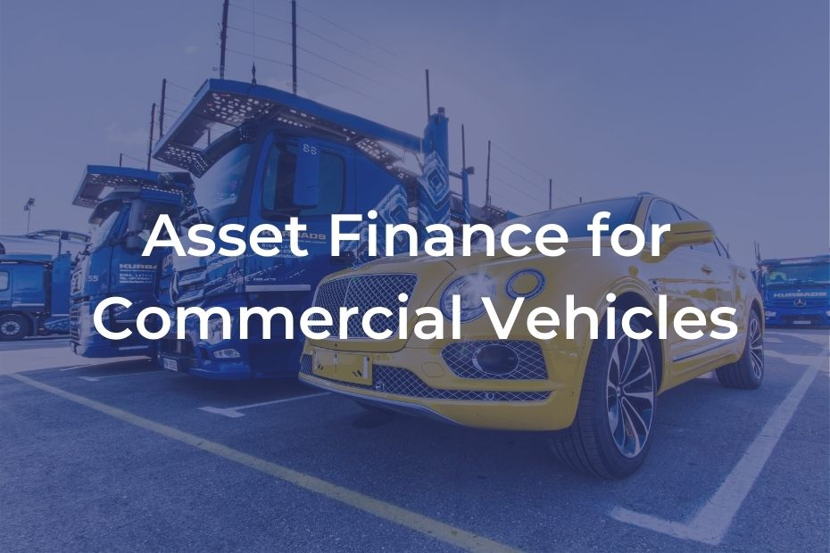 can and lorries with blue overlay and text reading Asset Finance for Commercial Vehicles