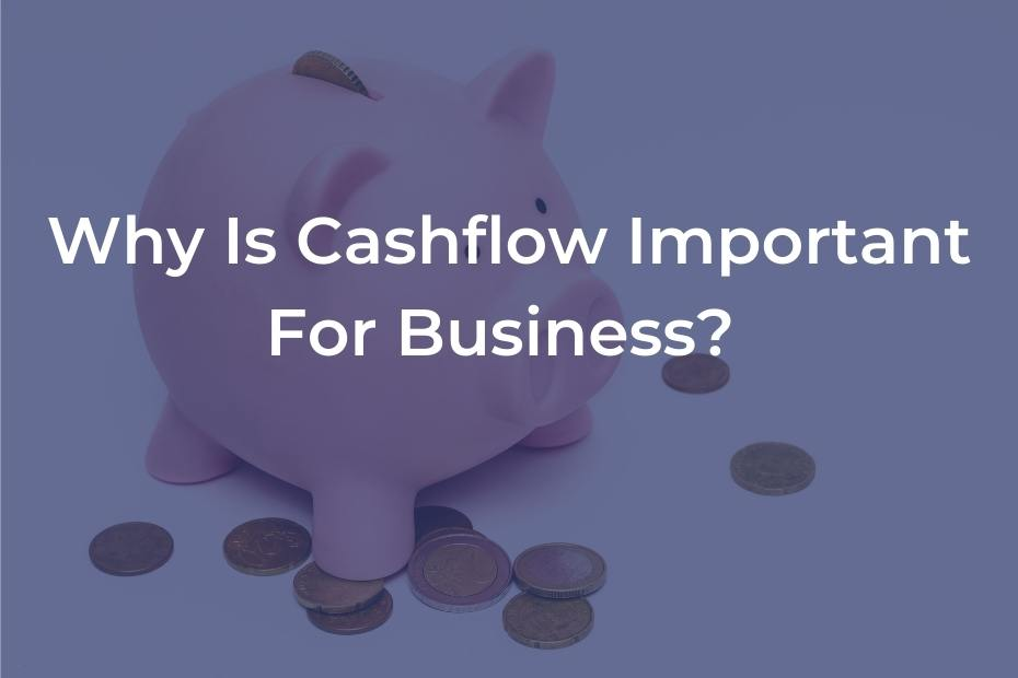 why is cashflow important to business